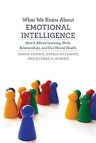 What we know about emotional intelligence : how it affects learning, work, relationships, and our mental health