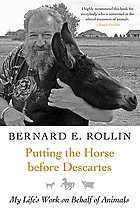 Putting the horse before Descartes : my life's work on behalf of animals