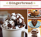 Gingerbread : timeless recipes for cakes, cookies, desserts, ice cream, and candy