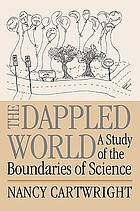The dappled world : a study of the boundaries of science