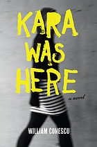 Kara was here : a novel