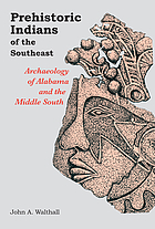 Prehistoric Indians of the Southeast : archaeology of Alabama and the Middle South