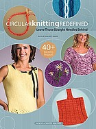 Circular knitting redefined