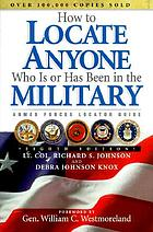 How to locate anyone who is or has been in the military : Armed Forces locator guide