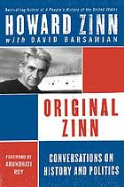 Original Zinn : conversations on history and politics