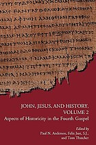 John, Jesus, and history. Vol. 2, Aspects of historicity in the fourth gospel