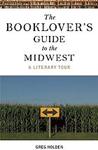 The booklover's guide to the Midwest : a literary tour