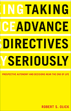 Taking advance directives seriously : prospective autonomy and decisions near the end of life