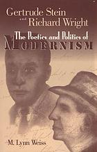 Gertrude Stein and Richard Wright : the poetics and politics of modernism