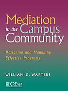 Mediation in the campus community : designing and managing effective programs
