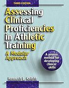 Assessing clinical proficiencies in athletic training : a modular approach