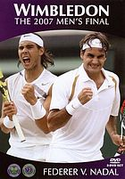 Wimbledon the 2007 men's final : Federer v. Nadal