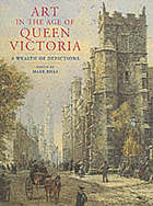 Art in the age of Queen Victoria : a wealth of depictions