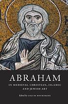 Abraham in medieval Christian, Islamic and Jewish art