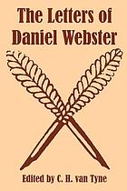 The letters of Daniel Webster, from documents owned principally by the New Hampshire Historical Society