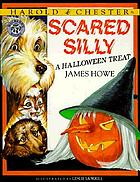 Harold & Chester in scared silly : a Halloween treat