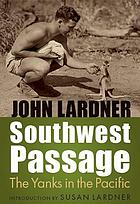 Southwest passage : the Yanks in the Pacific