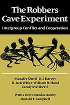 The Robbers Cave experiment : intergroup conflict and cooperation