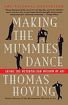 Making the mummies dance : inside the Metropolitan Museum of Art