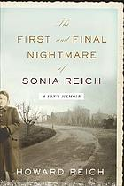 The first and final nightmare of Sonia Reich : a son's memoir