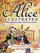Alice illustrated : 120 images from the classic tales of Lewis Carroll