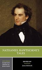 Nathaniel Hawthorne's tales : authoritative texts, backgrounds, criticism