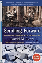 Scrolling forward : making sense of documents in the digital age