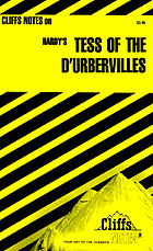 Tess of the d'Urbervilles : notes, including biographical and critical introduction, list of characters, synopsis of the story ... analysis and discussion, character analyses ...
