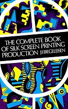 The complete book of silk screen printing production.