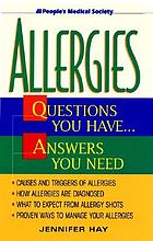 Allergies : questions you have-- answers you need