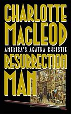 The resurrection man : a Sarah Kelling and Max Bittersohn mystery