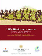 HIV risk exposure among young children : a study of 2-9 year olds served by public health facilities in the Free State, South Africa