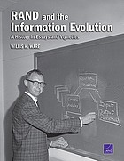 RAND and the information evolution : a history in essays and vignettes