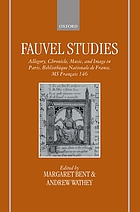 Fauvel studies : allegory, chronicle, music, and image in Paris, Bibliothèque nationale de France, MS français 146