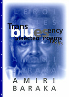 Transbluesency : the selected poems of Amiri Baraka/LeRoi Jones (1961-1995)