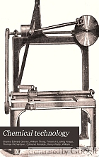Chemical technology; or, Chemistry in its applications to arts and manufactures,
