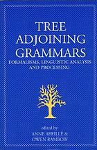 Tree adjoining grammars : formalisms, linguistic analysis, and processing
