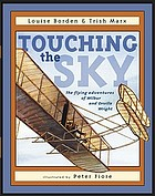 Touching the sky : the flying adventures of Wilbur and Orville Wright