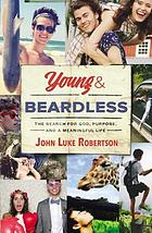 Young & beardless : the search for God, purpose, and a meaningful life