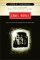 Cruel world : the children of Europe in the Nazi web
