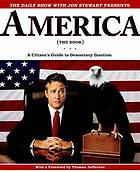 America : (the book) : a citizen's guide to democracy inaction