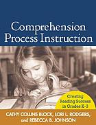 Comprehension process instruction : creating reading success in grades K-3
