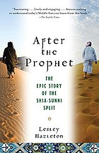 After the prophet : the epic story of the Shia-Sunni split in Islam