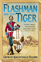 Flashman and the tiger : and other extracts from the Flashman papers