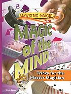 Magic of the Mind : Tricks for the Master Magician.