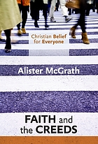 Christian Belief for Everyone : Faith and Creeds.