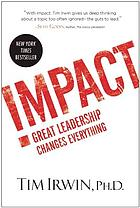 Impact : Great Leadership Changes Everything