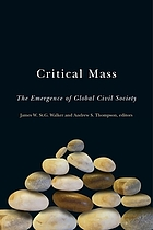 Critical mass : the emergence of global civil society