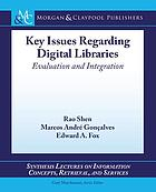 Key issues regarding digital libraries : evaluation and integration