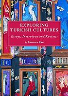 Exploring Turkish cultures : essays, interviews and reviews